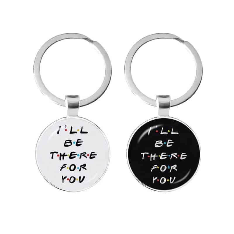 obesek za ključe I will be there for you