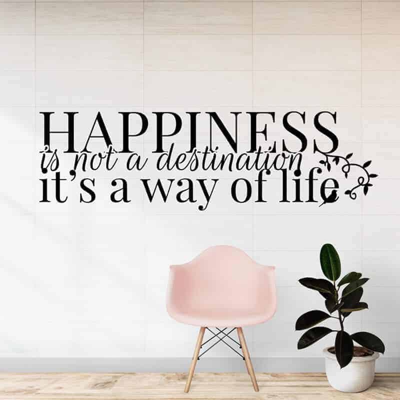 Stenska nalepka happiness is not a destination it is a was of life